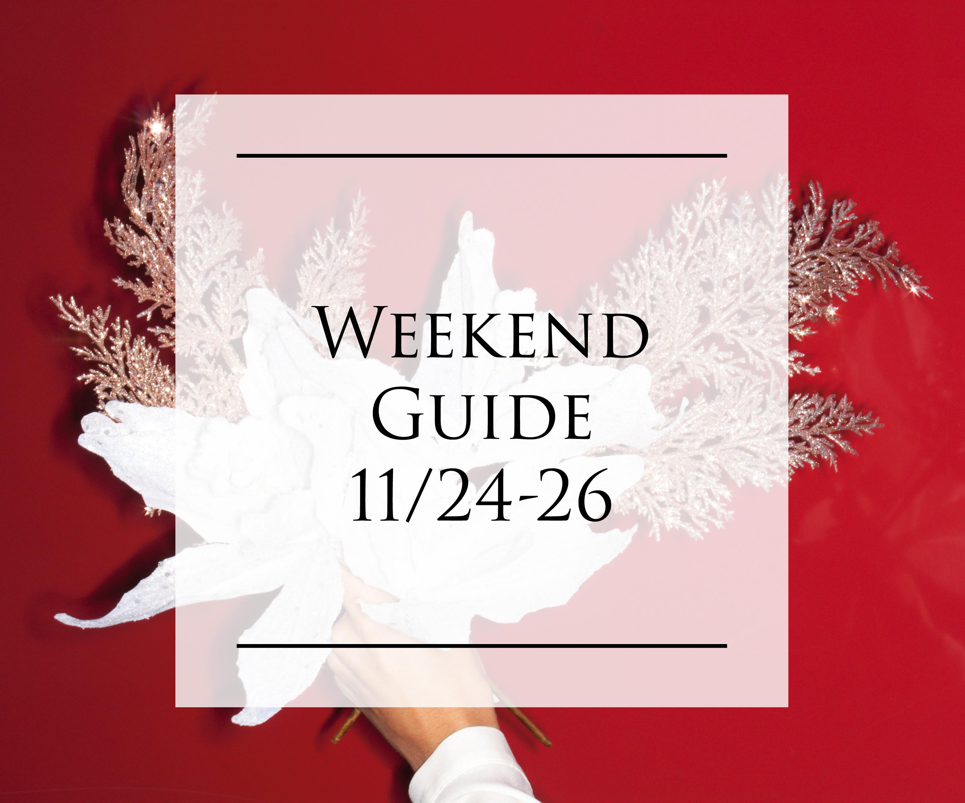 Weekend Guide 11/24-26 - Chicago Painted Red